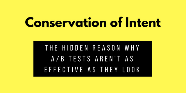 Conservation of Intent: The hidden reason why A/B tests aren