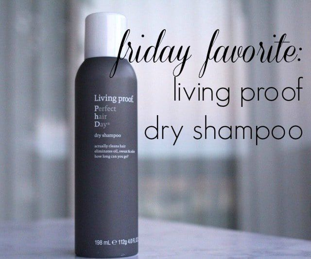 0f7141aa2f29 Friday Favorite  Living Proof Dry Shampoo