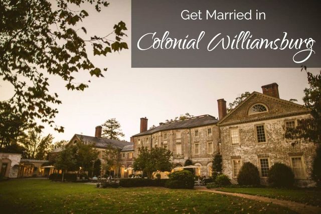 Colonial Williamsburg – Get Married Where Queen Elizabeth
