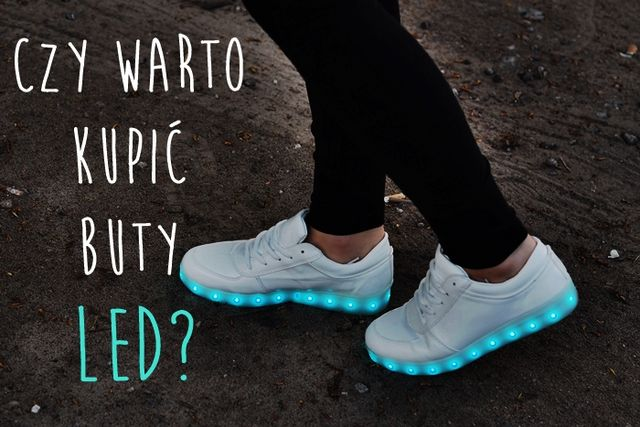 e81c303ae8a4e Czy warto kupić buty LED? Moja opinia | Ania maluje - pozytywny blog ...