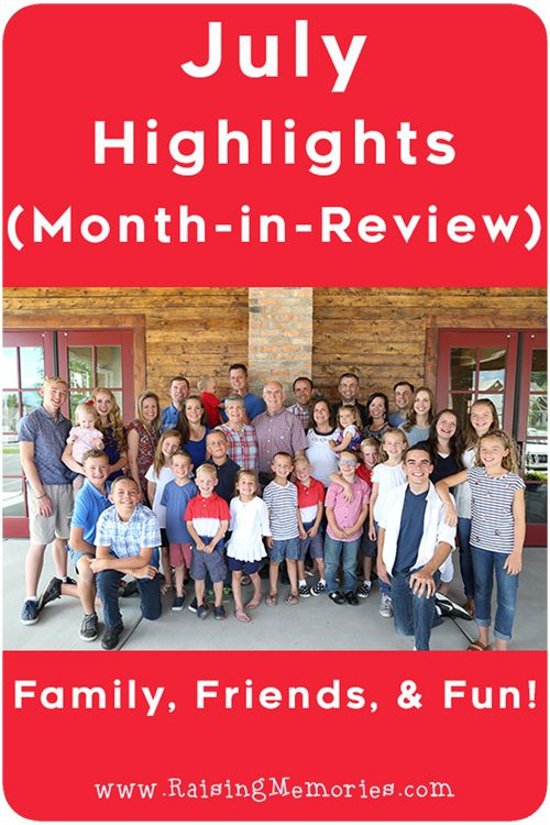 July (Month-in-Review) | Raising Memories | Bloglovin'