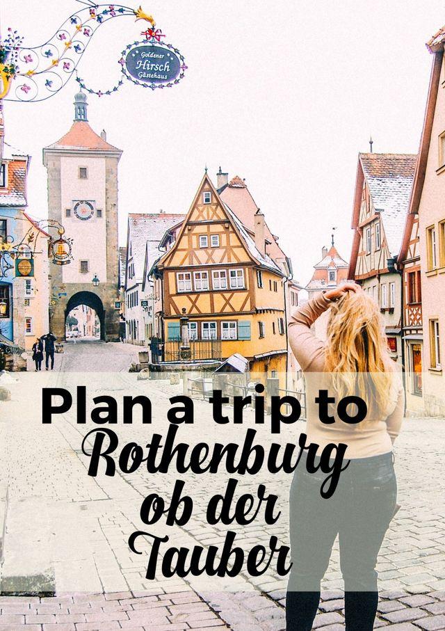 Plan A Trip To Rothenburg Ob Der Tauber Step Back To Medieval