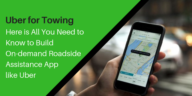 Uber for Towing: Here is All You Need to Know to Build On