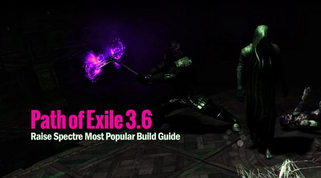 Path of Exile 3 6 Raise Spectre Most Popular Build Guide